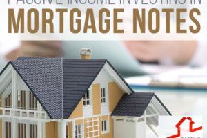 Passive Income Investing in Mortgage Notes | PREI 012