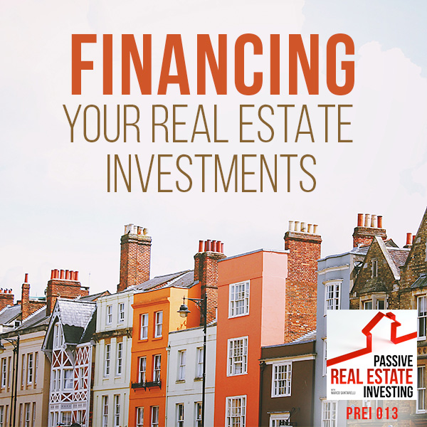 Financing Your Real Estate Investments