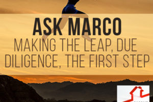 Ask Marco – Making the Leap, Due Diligence, The First Step | PREI 019