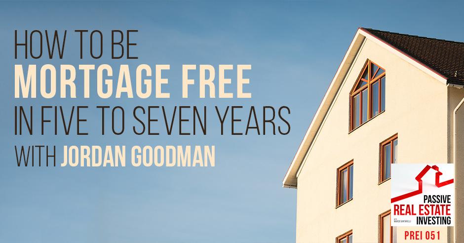 PREI 051 | Mortgage Free