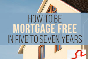 How to be Mortgage Free in Five to Seven Years – Jordan Goodman | PREI 051