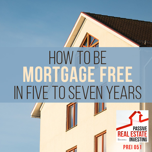 How To Be Mortgage Free In Five To Seven Years Jordan Goodman