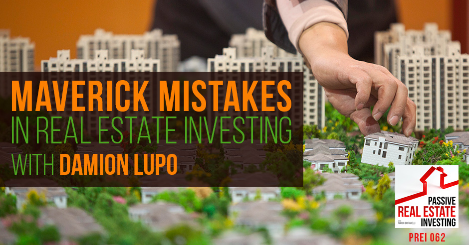 PREI 062 | Maverick Mistakes in Real Estate Investing
