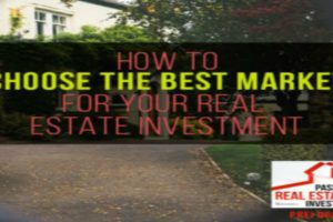 How to Choose the Best Market for Your Real Estate Investment | PREI 066