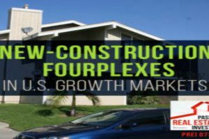 New Construction Fourplexes in US Growth Markets | PREI 073