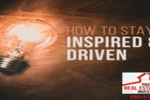 How to Stay Inspired and Driven – John Lee Dumas | PREI 074