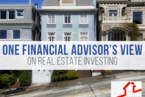 One Financial Advisor's View on Real Estate Investing | PREI 081