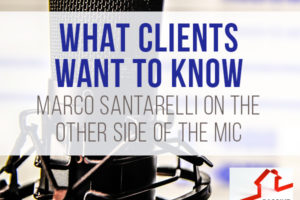 What Clients Want to Know… Marco Santarelli on the Other Side of the Mic. | PREI 083