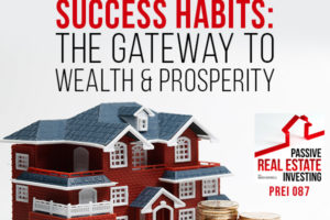 Millionaire Success Habits: The Gateway to Wealth & Prosperity – Dean Graziosi | PREI 087