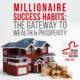 Millionaire Success Habits: The Gateway to Wealth & Prosperity – Dean Graziosi | PREI 087