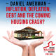 Daniel Amerman – Inflation, Deflation, Debt and the Coming Housing Crash? | PREI 088