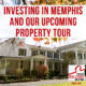 Investing in Memphis and Our Upcoming Property Tour | PREI 089
