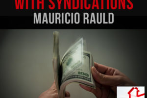 Passive Income with Syndications – Mauricio Rauld | PREI 092