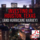 Investing in Houston, Texas (and Hurricane Harvey) | PREI 093